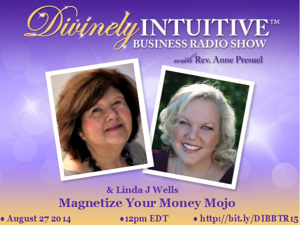 Divinely Intuitive Business Radio Show with Rev. Anne Presuel and Linda Wells