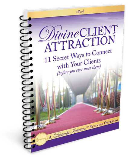 Divine Client Attraction - 11 Secret Ways to Connect with Your Clients